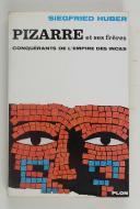 HUBER (Siegfried) – Pizarre et ses frères conquérants d el'Empire des Incas –  (1)