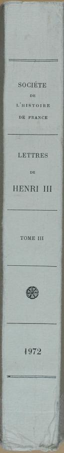 """CHAMPION et FRANCOIS (Michel)  - """" Lettres de Henri III, Roi de France """" - 1 Tome - Paris - 1972 (6)"""