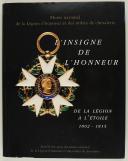 Photo 1 : L'INSIGNE DE L'HONNEUR - DE LA LÉGION À L'ÉTOILE, 1802-1815.