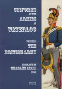 UNIFORMS OF THE ARMIES AT WATERLOO - Volume  1 - BRITISH ARMY