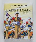 Photo 1 : Le livre d'or de la Légion Etrangère 1831-1976