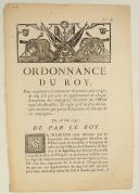 ORDONNANCE DU ROY, pour augmenter, à commencer du premier juin 1747, de cinq sols par jour les appointements de chaque Lieutenant des compagnies détachées de l'Hôtel royal des Invalides ; Et régler qu'il ne sera dorénavant entretenu que quatre Lieutenans en chacune de ces compagnies. Du 26 mai 1747. 2 pages (1)