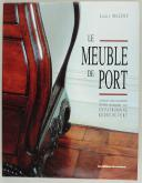 Photo 1 : MALFOY LOUIS : LE MEUBLE DE PORT, les bois des Isles, les artisans, les ports, les mobiliers ... Tout un patrimoine redécouvert.