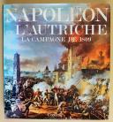NAPOLÉON ET L'AUTRICHE - LA CAMPAGNE DE 1809.