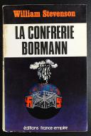 LA CONFRÉRIE BORMANN, DE WILLIAM STEVENSON. (1)