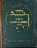 LIEUTENANT COLONEL ROUSSET : HISTOIRE GÉNÉRALE DE LA GUERRE FRANCO-ALLEMANDE 1870-1871 (1)