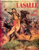 LE GENERAL COMTE CHARLES LASSALLE PREMIER CAVALIER DE L'EMPIRE.