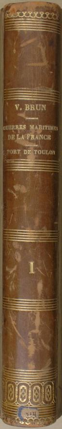 """BRUN - """" Guerres maritimes de la France : Port de toulon  """" - 1 Tome - Paris - 1861 (5)"""