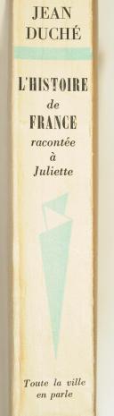 """DUCHÉ (Jean) – """" L'Histoire de France """" racontée à Juliette  (3)"""