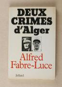 FABRE-LUCE – Deux crimes d'Alger  (1)