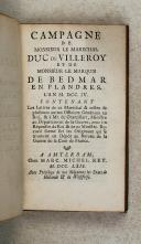 Photo 4 : CAMPAGNE de monsieur le maréchal Duc de Villeroy et de monsieur le Marquis de Bedmar en Flandres l'an 1704.