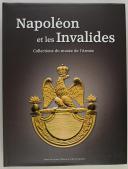 DERNIERS EXEMPLAIRES : MUSÉE DE L'ARMÉE - NAPOLÉON ET LES INVALIDES, Collections du Musée de l'Armée.  (1)