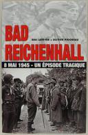 Photo 1 : LEFÈVRE ÉRIC & PIGOREAU OLIVIER : BAD REICHENHALL, 8 MAI 1945, Un épisode tragique.