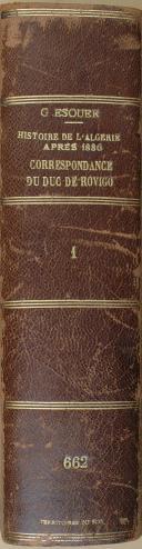 "Photo 6 : ESQUER - "" Correspondance du duc de Rovigo (1831–1833) "" - 1 Tome - Lettres du duc de Rovigo - Alger - 1914"