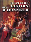 HISTOIRE DE LA LÉGION D'HONNEUR.