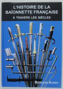 L'HISTOIRE DE LA BAÏONNETTE FRANÇAISE à travers les siècles (1)