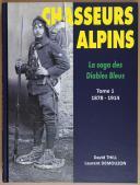 CHASSEURS ALPINS LA SAGA DES DIABLES BLEUS - TOME 1 DE 1878-1914
