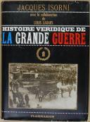 """ISORNI et CADARS (Louis) - """" Histoire véridique de la Grande Guerre """" - Roman - Paris - Flammarion VOLUME 1 (manquent les volumes 2 à 4)"""