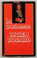 LUCIEN BODARD : LA DUCHESSE. 1979.