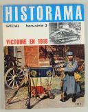 Photo 1 : SPÉCIAL HORS SÉRIE 5 HISTORAMA. VICTOIRE EN 1918