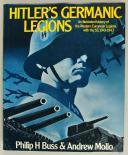 PHILIP H BUSS & ANDREW MOLLO : HITLER'S GERMANIC LEGIONS. (1)