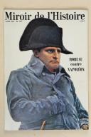 MIROIR DE L'HISTOIRE. Moreau contre Napoléon. (1)