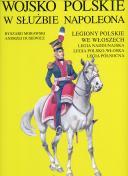 WOJSKO POLSKIE W SLUZBIE NAPOLEONA - LEGIONY POLSKIE WE WLOSZECH