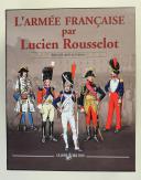 L'ARMÉE FRANÇAISE PAR LUCIEN ROUSSELOT - DEUX VOLUMES