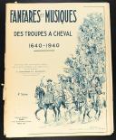 FANFARES ET MUSIQUES DES TROUPES À CHEVAL 1640-1940. (1)