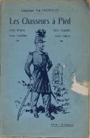 """Cdt GRÉMILLET - """" Les chasseurs à pied """" - Première édition - Paris - 1927  (1)"""
