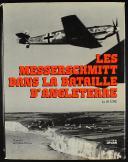 LES MESSERSCHMITT DANS LA BATAILLE D'ANGLETERRE -  LE BF 109E