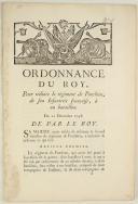 ORDONNANCE DU ROY, pour réduire le régiment de Ponthieu, de son Infanterie françoise, à un bataillon. Du 22 décembre 1748. 6 pages (1)
