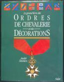 ANDRÉ DAMIEN : LE GRAND LIVRE DES ORDRES DE CHEVALERIE ET DES DÉCORATIONS (1)