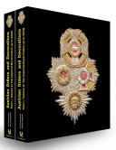 AUSTRIAN ORDERS AND DECORATIONS, part 1, volumes 1 & 2, The Imparial-Royal Order to 1918.