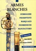 ARMES BLANCHES - Symbolisme, Inscriptions, Marquages, Fourbisseurs, Manufactures. Jean LHOSTE - Jean-Jacques BUIGNÉ