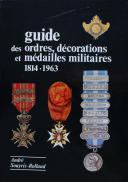 SOUYRIS ROLLAND : GUIDE DES ORDRES, DÉCORATIONS ET MÉDAILLES MILITAIRES 1814-1963 (1)