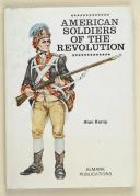 KEMP (Alan) – American Soldiers of the Revolution   (1)