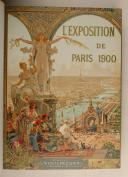 EXPOSITION DE PARIS en 1900. Avec la collaboration d'écrivains spéciaux et des meilleurs artistes.  (1)