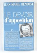 BENOIST - Le devoir d'opposition