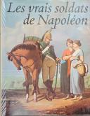 QUENNEVAT. Les vrais soldats de Napoléon.  (1)