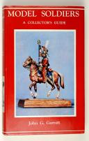 MODEL SOLDIERS, a collector's guide (1)