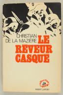 Photo 1 : CHRISTIAN DE LA MAZIÈRE : LE RÊVEUR CASQUÉ.