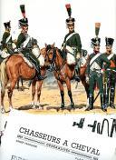 ROUSSELOT LUCIEN :  CHASSEURS À CHEVAL 1810-1814.