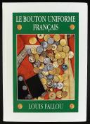 LOUIS FALLOU - LE BOUTON D' UNIFORME FRANÇAIS (1)