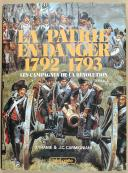 "TRANIE & CARMIGNIANI - ""La patrie en danger 1792 - 1793 "" - Tome 1 - Lavauzelle"
