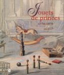Photo 1 : JOUETS DE PRINCES 1770-1870.