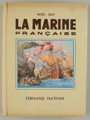 Photo 1 : GUY Noël : LA MARINE FRANÇAISE.