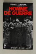 """Gl GUILLAUME – """" Homme de guerre """"   (1)"""