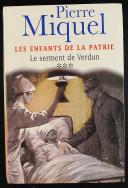 LES ENFANTS DE LA PATRIE. LE SERMENT DE VERDUN DE PIERRE MIQUEL. (1)