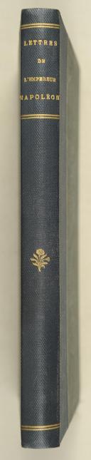 Photo 1 : Lettres de l'Empereur Napoléon du 1eraoût au 18octobre 1813.